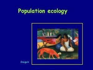Population ecology Gauguin Demographic data 15 populations various