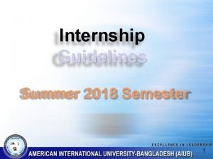 Internship Guidelines Summer 2018 Semester 1 What to