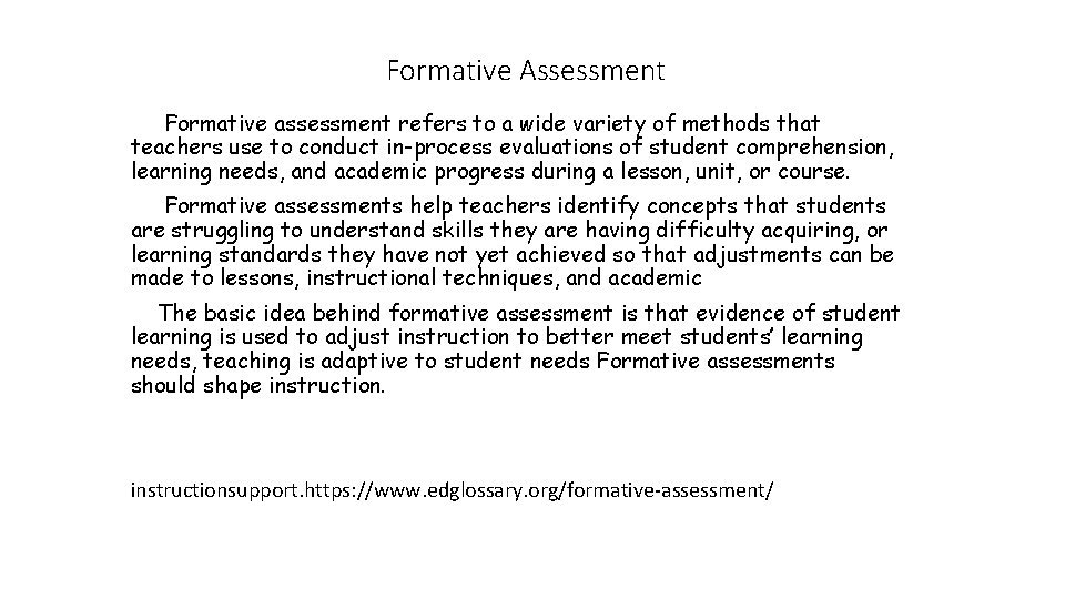 Formative Assessment Formative assessment refers to a wide