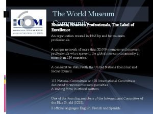 The World Museum Community Museums Museum Professionals The
