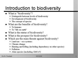 Introduction to biodiversity n What is biodiversity n