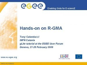 Enabling Grids for Escienc E Handson on RGMA