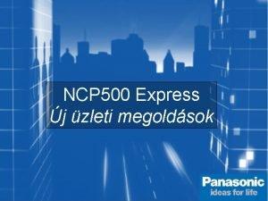NCP 500 Express j zleti megoldsok EVERY CALL