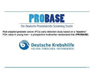 Riskadapted prostate cancer PCa early detection study based