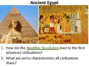 Ancient Egypt 1 How did the Neolithic Revolution