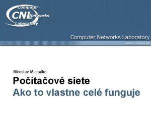 Miroslav Michalko Potaov siete Ako to vlastne cel