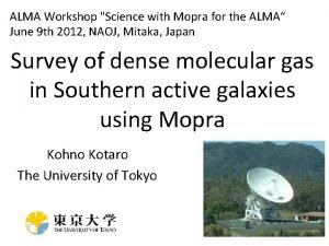 ALMA Workshop Science with Mopra for the ALMA