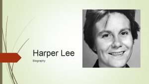 Harper Lee Biography Harper Lee What We Know