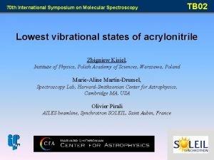 70 th International Symposium on Molecular Spectroscopy TB