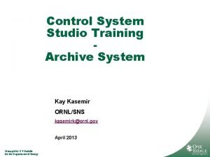 Control System Studio Training Archive System Kay Kasemir