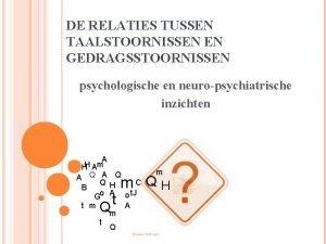 DE RELATIES TUSSEN TAALSTOORNISSEN EN GEDRAGSSTOORNISSEN psychologische en