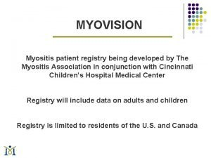 MYOVISION Myositis patient registry being developed by The