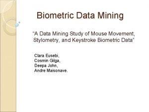 Biometric Data Mining A Data Mining Study of