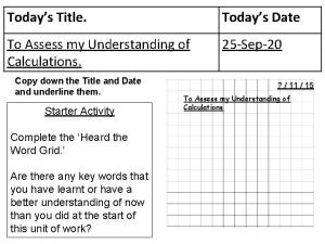 Todays Title Todays Date To Assess my Understanding