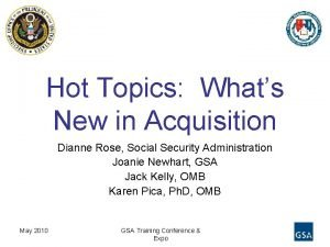 Hot Topics Whats New in Acquisition Dianne Rose