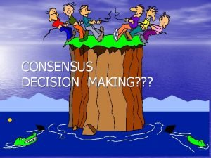 CONSENSUS DECISION MAKING ANNOUNCEMENT HISTORICAL PRECEDENT TRADITION GROUP