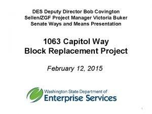 DES Deputy Director Bob Covington SellenZGF Project Manager