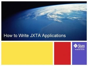 How to Write JXTA Applications 6 1 Learning