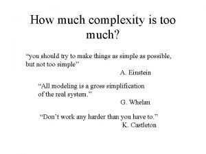How much complexity is too much you should