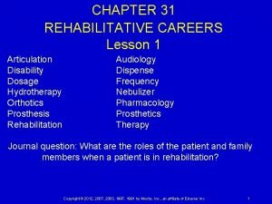CHAPTER 31 REHABILITATIVE CAREERS Lesson 1 Articulation Disability