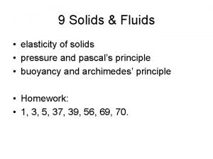 9 Solids Fluids elasticity of solids pressure and