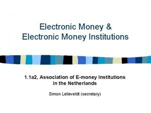 Electronic Money Electronic Money Institutions 1 1 a