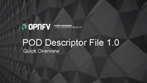 POD Descriptor File 1 0 Quick Overview POD