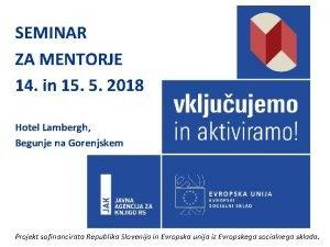 SEMINAR ZA MENTORJE 14 in 15 5 2018