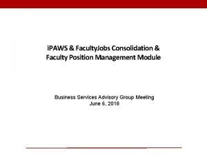 i PAWS Faculty Jobs Consolidation Faculty Position Management