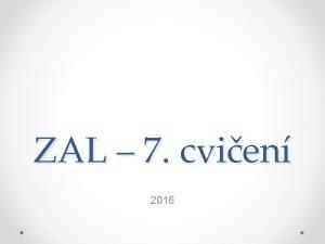 ZAL 7 cvien 2016 Tda Tda je datov