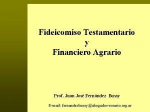 Fideicomiso Testamentario y Financiero Agrario Prof Juan Jos