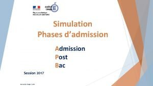 Simulation Phases dadmission Admission Post Bac Session 2017