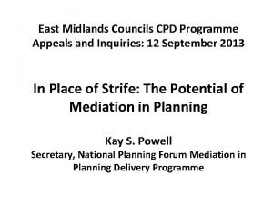 East Midlands Councils CPD Programme Appeals and Inquiries