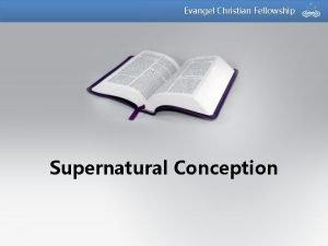 Evangel Christian Fellowship Supernatural Conception Genesis 1 27