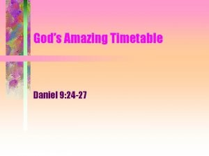 Gods Amazing Timetable Daniel 9 24 27 Initial
