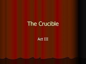 The Crucible Act III Crucible Definition Main Entry