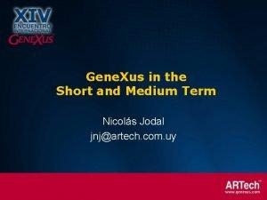 Gene Xus in the Short and Medium Term