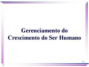 Gerenciamento do Crescimento do Ser Humano 19 Poltica