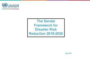 The Sendai Framework for Disaster Risk Reduction 2015