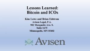 Lessons Learned Bitcoin and ICOs Kim Lowe and