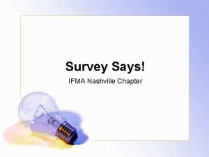 Survey Says IFMA Nashville Chapter What Is Your