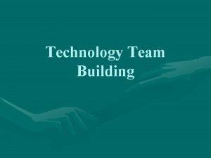 Technology Team Building The Team LSTC TST Media