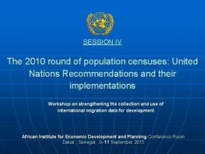 SESSION IV The 2010 round of population censuses