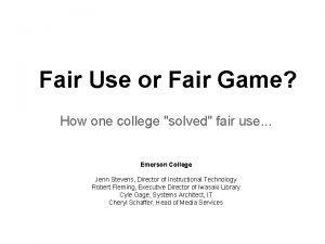 Fair Use or Fair Game How one college