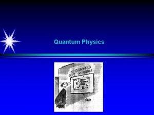 Quantum Physics Quantum Physics Overview Classical Physics Daily