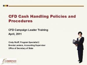 CFD Cash Handling Policies and Procedures CFD Campaign