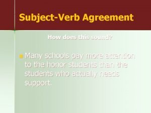SubjectVerb Agreement How does this sound n Many