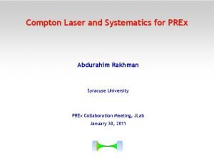 Compton Laser and Systematics for PREx Abdurahim Rakhman