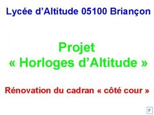 Lyce dAltitude 05100 Brianon Projet Horloges dAltitude Rnovation