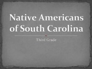 Native Americans of South Carolina Third Grade on